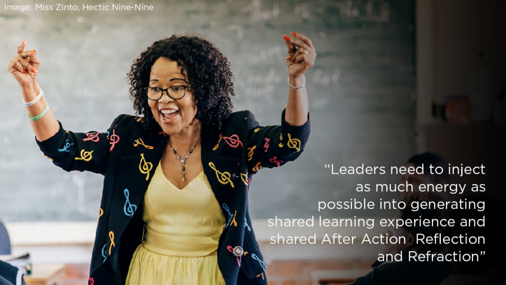 Leaders need to inject as much energy as possible into generating shared learning experience and shared After Action Reflection and Refraction