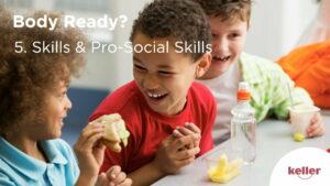 Skills and Pro-Social Skills